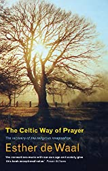The Celtic Way of Prayer: Recovering the Religious Imagination