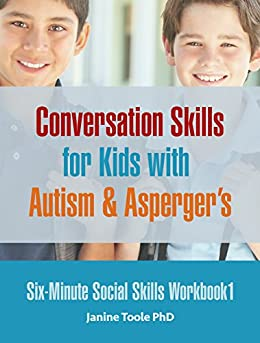 Ebooks Six Minute Social Skills Workbook 1: Conversation Skills for Kids with Autism & Asperger's (Six-Minute Social Skills) Descargar PDF