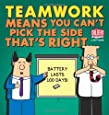 Teamwork Means You Can't Pick the Side That's Right (Dilbert Book Collections Graphi)