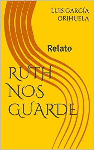 RUTH NOS GUARDE: Relato