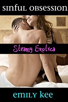 Sinful Obsession (Erotica Ebook Series 2) (English Edition) par [Kee, Emily]