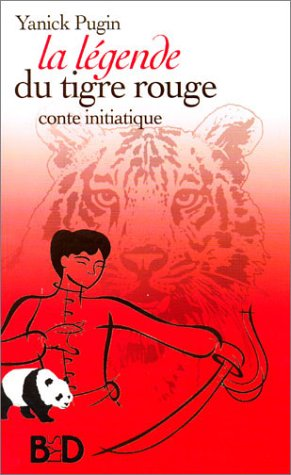 La légende du tigre rouge. Conte initiatique par Yanick Pugin
