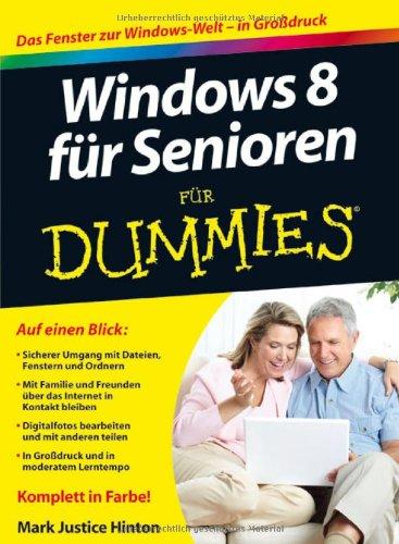 Windows 8 für Senioren für Dummies (Senioren 8 Windows)