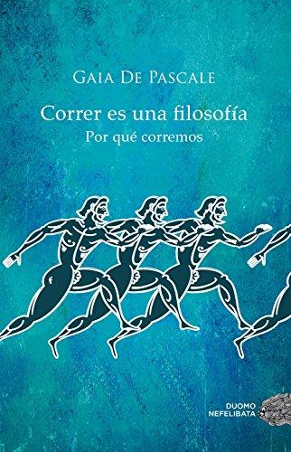 Correr Es Una Filosofía (Nefelibata) por Gaia De Pascale