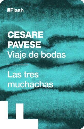 Viaje de bodas | Las tres muchachas (Flash Relatos) por Cesare Pavese