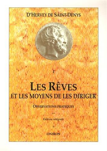 Les Rêves et les Moyens de les diriger, tome I : Observations pratiques