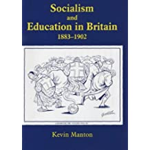 Socialism and Education in Britain 1883-1902 (Woburn Education Series)