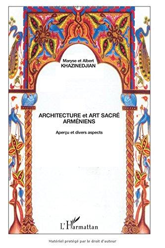 Architecture et art sacré arméniens: Aperçu et divers aspects par Albert Khazinedjian