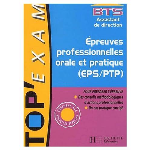 Epreuves professionnelles orale et pratique (EPS/PTP) BTS Assistant de direction