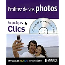 Profitez de vos photos En quelques clics (1Cédérom)