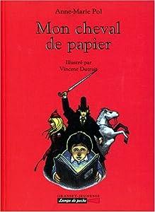 """Afficher """"Mon cheval de papier"""""""