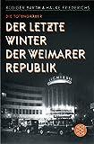 Die Totengräber: Der letzte Winter der Weimarer Republik - Rüdiger Barth, Hauke Friederichs