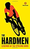 Hardmen: Legends of the Cycling Gods