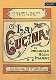 La Cucina: Die originale Küche Italiens