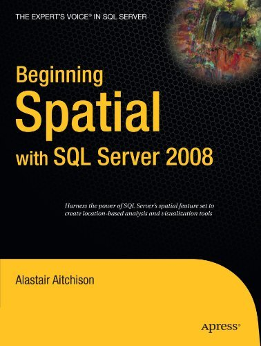 Beginning Spatial with SQL Server 2008 (Expert's Voice in SQL Server) by Alastair Aitchison (2009-01-19) par Alastair Aitchison