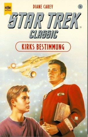 Heyne Star Trek, Kirks Bestimmung