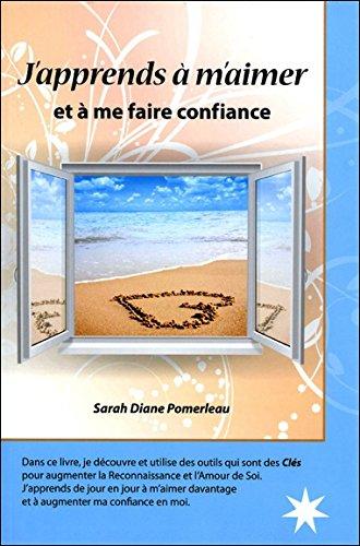 J'apprends à m'aimer et à me faire confiance par Sarah Diane Pomerleau