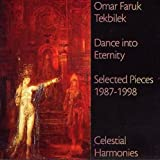 Omar Faruk Tekbilek: Dance into Eternity: Selected Pieces 1987-1998 (Audio CD)