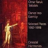 Omar Faruk Tekbilek: Dance into Eternity: Selected Pieces 1987-1998 (Audio CD)