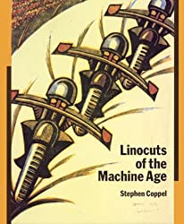 Linocuts of the Machine Age: Claude Flight and His Followers - A Catalogue Raisonne
