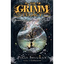 The Grimm Legacy by Polly Shulman (2010-07-08)