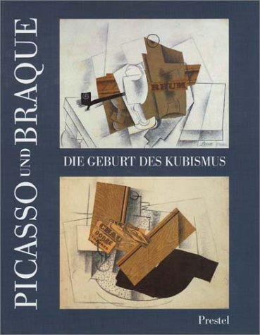 Picasso und Braque: Die Geburt des Kubismus - Mit einer vergleichenden biographischen Chronologie von Judith Cousins
