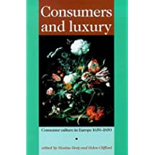 Consumers and Luxury: Consumer Culture in Europe 1650-1850