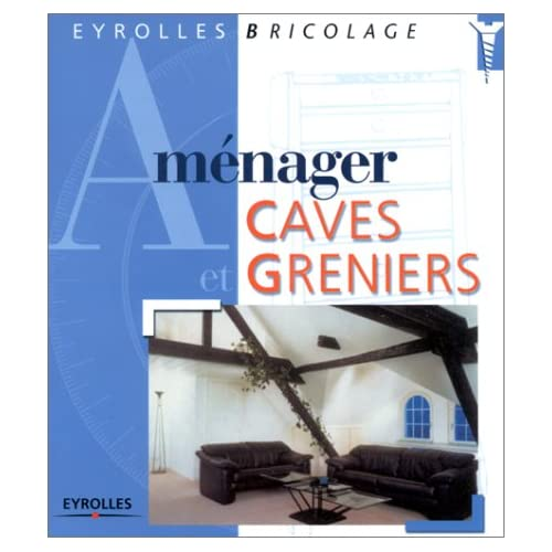 Aménager caves et greniers