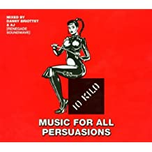 Music for All Persuasions: Mixed By Renegade Soundwave by Renegade Soundwave (2006-08-02)