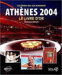 Athènes 2004 : Le livre d'or