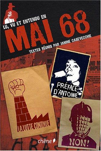 Lu, vu et entendu en Mai 68 par Janine Casevecchie