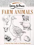 Farm animals: A Step-by-Step Guide to Drawing Success (Collins Learn to Draw)