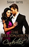 The Billionaire's Cinderella (Billionaire Fairy Tales Book 1)