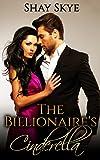 The Billionaire's Cinderella (Billionaire Fairy Tales Book 1)