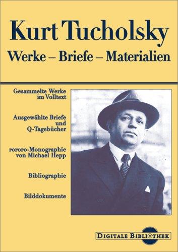 Kurt Tucholsky: Werke - Briefe - Materialien (Digitale Bibliothek 15)