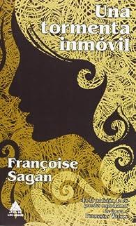 Una tormenta inmóvil par Françoise Sagan