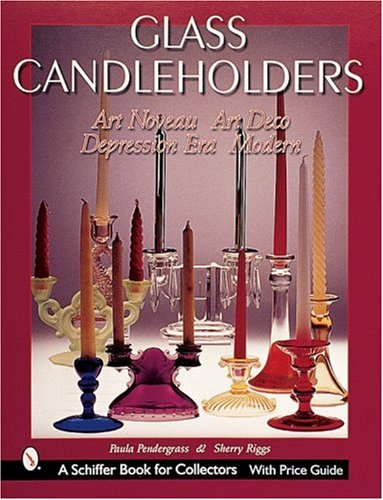 Glass Candleholders: Art Nouveau, Art Deco, Depression Era, Modern (Schiffer Military History) Depression Glass Candlestick