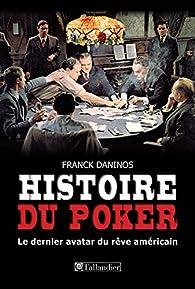 Histoire du Poker par Franck Daninos