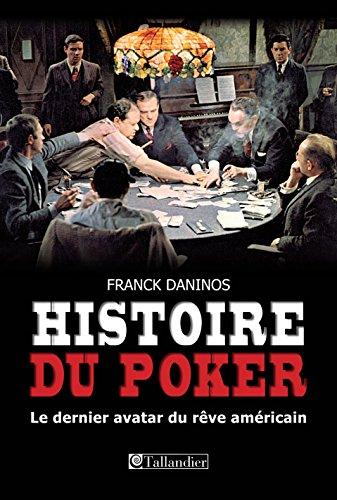 Histoire du Poker: Le dernier avatar du rêve américain