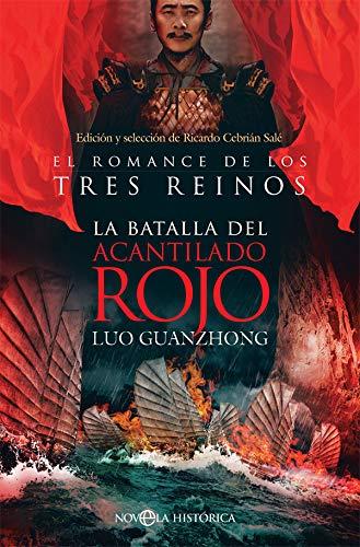 La batalla del Acantilado Rojo: El romance de los Tres Reinos (Novela histórica)