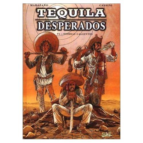 Téquila Desperados, Tome 1 : Tierras Calientes