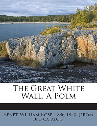 The Great White Wall, A Poem