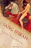 [ Sang D'Irah: Dragons: La Prequelle Panier-Alix, Claire ( Author ) ] { Paperback } 2014