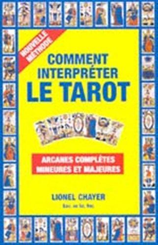 Comment Interpreter le Tarot Nouvelle Methode Arcanes Completes M