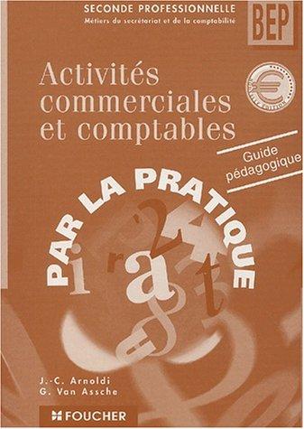 ACTIVITES COMMERCIALES COMPTABLES 2EME BEP GUIDE PEDAGOG (Ancienne Edition)