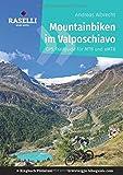Mountainbiken im Valposchiavo - Ringbuch Premium: Raselli Sport Hotel (GPS Bikeguides für Mountainbiker)