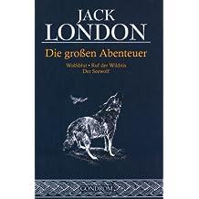 Jack London - Die großen Abenteuer: Wolfsblut - Ruf der Wildnis - Der Seewolf