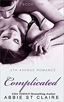 Complicated: 5th Avenue Romance Series, Book Two by [St. Claire, Abbie]