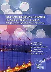 Gestufte Englische Lesebücher / Das Erste Englische Lesebuch  für Anfänger: Stufen A1 und A2 zweisprachig mit englisch-deutscher Übersetzung