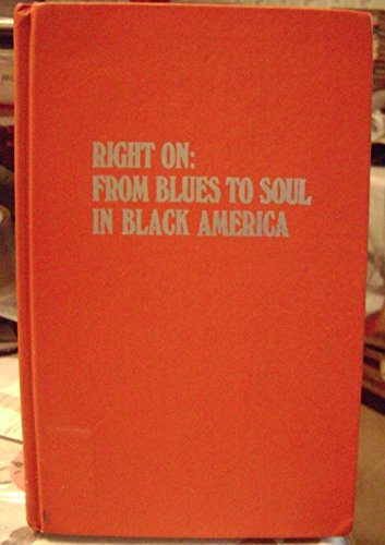 Right on: From blues to soul in Black America by Michael Haralambos (1975-01-01)